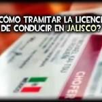 ¿Cómo tramitar la licencia de conducir en Jalisco?